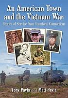 An American town and the Vietnam War : stories of service from Stamford, Connecticut