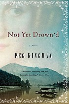Not yet drown'd : a novel