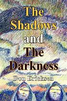 The shadows and the darkness