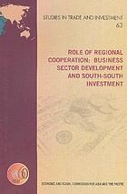 Role of regional cooperation : business sector development and South-South investment
