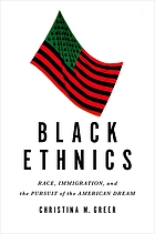 Black ethnics : race, immigration, and the pursuit of the American dream