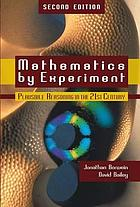 Mathematics by experiment : plausible reasoning in the 21st century