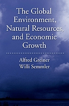 The Global Environment, Natural Resources, and Economic Growth.