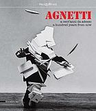 Agnetti : a cent'anni da adesso = a hundred years from now