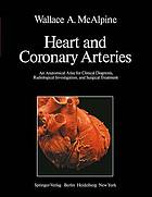 Heart and coronary arteries : an anatomical atlas for clinical diagnosis, radiological investigation, and surgical treatment
