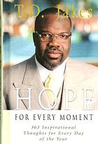 Hope for every moment : 365 inspirational thoughts for every day of the year