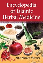 Encyclopedia of Islamic herbal medicine