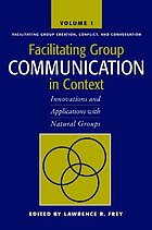 Facilitating group communication in context : innovations and applications with natural groups