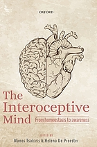 The interoceptive mind : from homeostasis to awareness