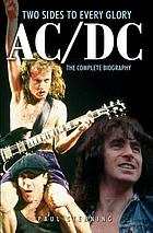 AC/DC : two sides to every glory : the complete biography