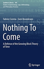 Nothing To Come : a Defence of the Growing Block Theory of Time