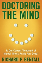 Doctoring the mind : why psychiatric treatments fail