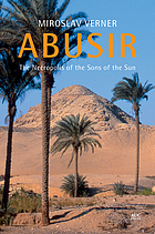 Abusir : the necropolis of the sons of the sun