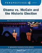 Obama vs. McCain and the Historic Election.