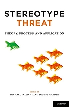 Stereotype threat : theory, process, and application