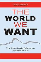 The world we want : restoring citizenship in a fractured age