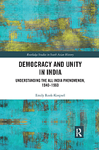 Democracy and unity in India : understanding the All India phenomenon, 1940-1960