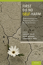 First do no self harm : understanding and promoting physician stress resilience