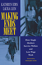 Making ends meet : how single mothers survive welfare and low-wage work