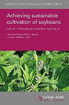 Achieving sustainable cultivation of soybeans. Volume 1, Breeding and cultivation techniques