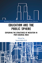 Education and the public sphere : exploring the structures of mediation in post-colonial India