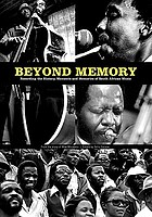 Beyond Memory : Recording the History, Moments and Memories of South African Music