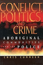 Conflict, politics and crime : Aboriginal communities and the police