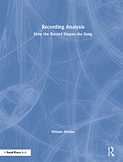 Recording analysis : how the record shapes the song