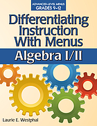 Differentiating instruction with menus : algebra I/II