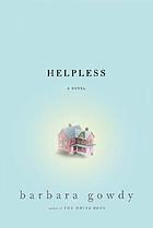 Helpless : a novel