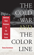 The Cold War and the color line : American race relations in the global arena