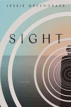 Sight : a novel