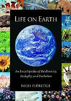 Life on earth : an encyclopedia of biodiversity, ecology, and evolution