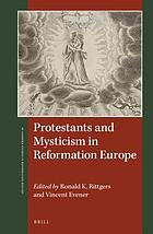Protestants and mysticism in Reformation Europe