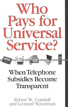 Who Pays for Universal Service? : When Telephone Subsidies Become Transparent.