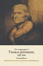 The autobiography of Thomas Jefferson, 1743-1790 : together with a summary of the chief events in Jefferson's life