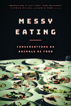 Messy eating : conversations on animals as food