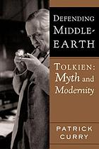 Defending Middle-earth : Tolkien, myth and modernity