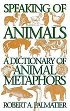 Speaking of animals : a dictionary of animal metaphors