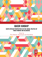 Queer kinship : South African perspectives on the sexual politics of family-making and belonging