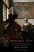 Vermeer's hat : the seventeenth century and the dawn of the global world
