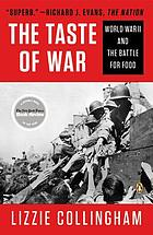 The taste of war : World War II and the battle for food
