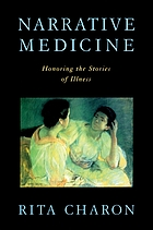 Narrative medicine : honoring the stories of illness