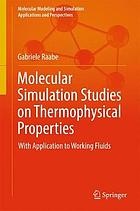 Molecular simulation studies on thermophysical properties : with application to working fluids