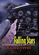 Falling stars : air crashes that filled rock and roll heaven