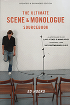 The ultimate scene & monologue sourcebook : an actor's guide to over 1,000 monologues and scenes from more than 300 contemporary plays