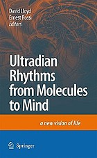 Ultradian rhythms from molecules to mind : a new vision of life