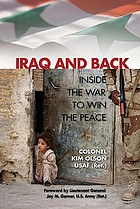Iraq and back : inside the war to win the peace