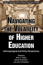 Navigating the volatility of higher education : anthropological and policy perspectives