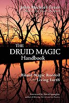 The Druid magic handbook : ritual magic rooted in the living earth
